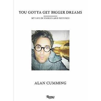 Sinun täytyy saada isompi Dreams - ja muita tarinoita Alan Cumming - 9780