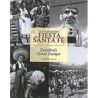 Elvis Romero & Fiesta de Santa Fe - Featuring Zozobra's Great Escape b