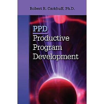 Productive Program Development by Robert R. Carkhuff - 9780874250206