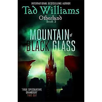 Mountain of Black Glass by Tad Williams - 9781473641143 Book