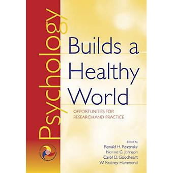 Psychology Builds a Healthy World - Opportunities for Research and Pra