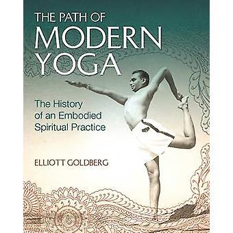 Het pad van de moderne Yoga - de geschiedenis van een belichaamd spirituele praktijk