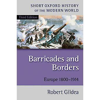 Barrikadene og grenser - Europa 1800-1914 (3 revidert utgave) av Rob
