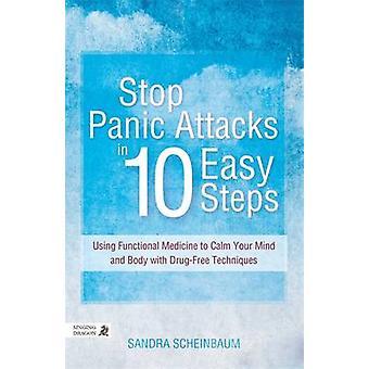 Arrêter les attaques de panique en 10 étapes faciles - à l'aide de la médecine fonctionnelle à Cal