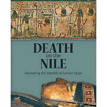 Death on the Nile - Uncovering the Afterlife of Ancient Egypt by Helen