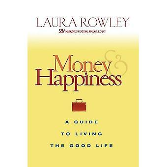 Geld en geluk: een gids voor het goede leven