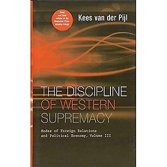 Disciplin i västra Supremacy: lägen utrikesförbindelser och politisk ekonomi, volym III: 3