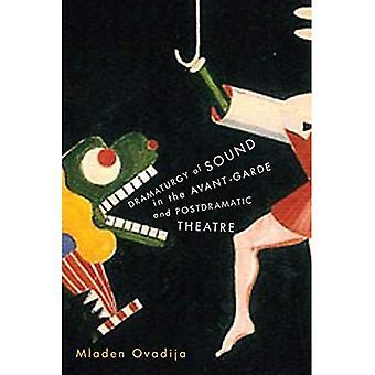 Dramaturgie des Klangs in der Avantgarde und postdramatischen Theater