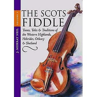 The Scots Fiddle: Tunes, Tales and Traditions of the Western Highlands, Hebrides, Orkney and Shetland v. 3