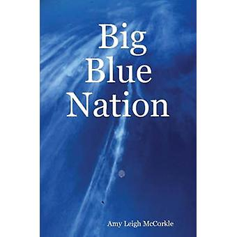 Big Blue Nation by McCorkle & Amy Leigh