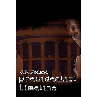 Presidentens tidslinje av Neeland & N.