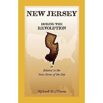 New Jersey während der Revolution im Zusammenhang mit in die Nachrichten des Tages von Marrin & Richard B.