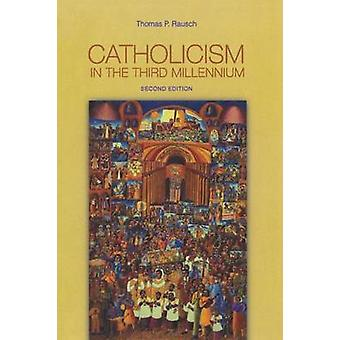 Catholicism in the Third Millennium by Rausch & Thomas P