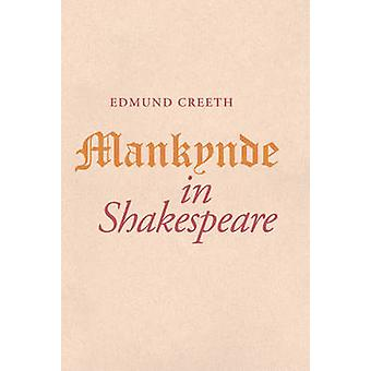 Mankynde in Shakespeare by Creeth & Edmund