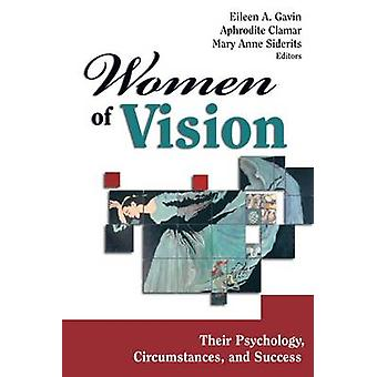 Women of Vision Their Psychology Circumstances and Success by Gavin & Eileen A.
