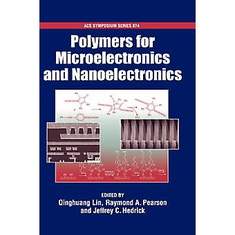 Polymers for Microelectronics and Nanoelectronics Acsss 874 by Lin & Qinghuang