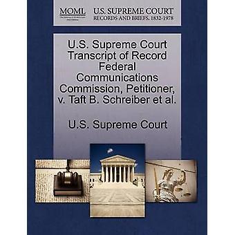 U.S. Supreme Court Transcript of Record Federal Communications Commission Petitioner v. Taft B. Schreiber et al. by U.S. Supreme Court