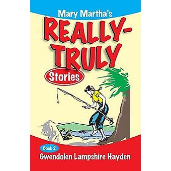 Mary Marthas Really Truly Stories Book 2 by Hayden & Gwendolen Lampshire