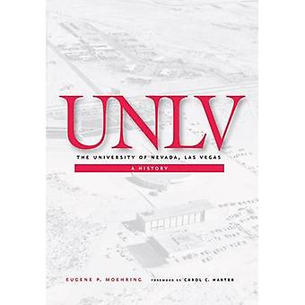 The University of Nevada - Las Vegas - A History by Eugene P. Moehring