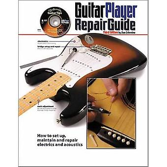The Guitar Player Repair Guide - How to Set Up - Maintain and Repair E