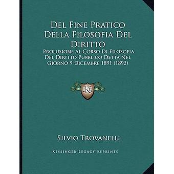 del Fine Pratico Della Filosofia del Diritto - Prolusione Al Corso Di