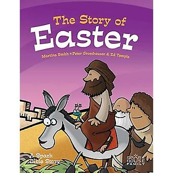 The Story of Easter - A Spark Bible Story by Martina Smith - Peter Gro