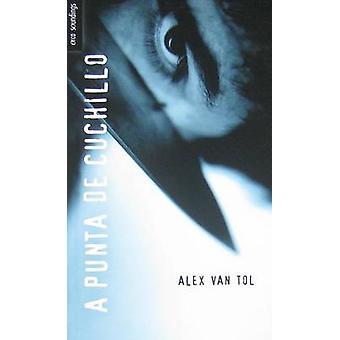 A Punta de Cuchillo by Alex Van Tol - 9781554698639 Book