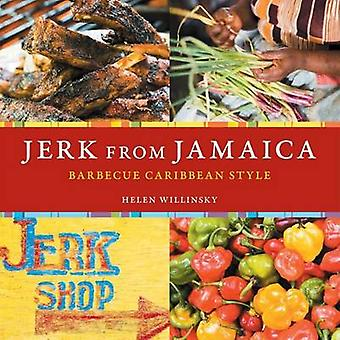 Jerk from Jamaica - Barbecue - Sides - and Spice - Caribbean Style by