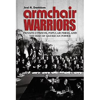 Armchair Warriors - Private Citizens - Popular Press and the Rise of A