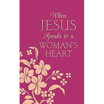 When Jesus Speaks to a Woman's Heart by Donna K Maltese - 97816832211