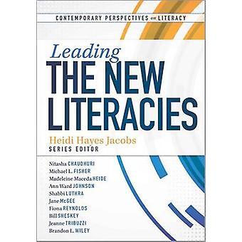 Leading the New Literacies by Heidi Hayes Jacobs - Nitasha Chaudhuri
