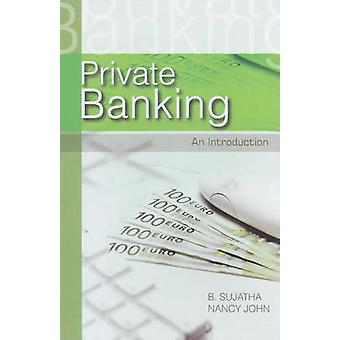 Private Banking - An Introduction by B. Sujatha - Nancy John - 9788131
