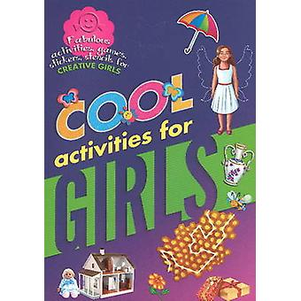 Cool Activities for Girls by Sterling Publishers - 9788120777903 Book