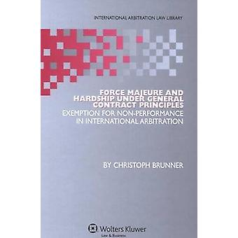 Force Majeure and Hardship Under General Contract Principles by Brunner & Christoph