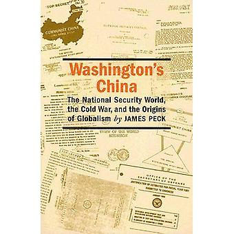 Washington's China - The National Security World - the Cold War - and