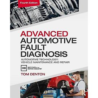 Advanced Automotive Fault Diagnosis by Tom Denton