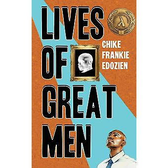 Lives of Great Men Living and Loving as an African Gay Man by Edozien & Chike Frankie