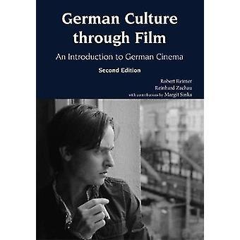German Culture through Film  An Introduction to German Cinema by Robert C Reimer & Reinhard Zachau & With Margit M Sinka
