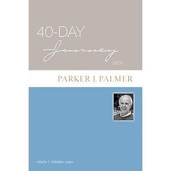 40-day Journey with Parker Palmer by Henry F. French - 9780806680460