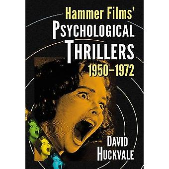 Hammer Films Psychological Thrillers 19501972 by David Huckvale
