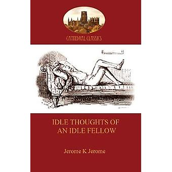 Idle Thoughts of an Idle Fellow a humourous take on mundane topics Aziloth Books by Jerome & Jerome Klapka