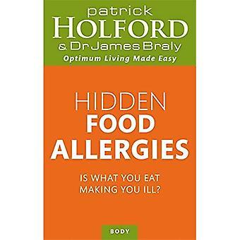 Allergie alimentari nascoste: È ciò che si mangia che ti fa male?