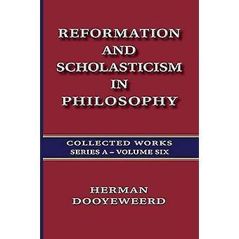 Reformation and Scholasticism in Philosophy  Vol. 2 by Dooyeweerd & Herman