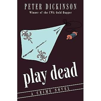 Play Dead by Dickinson & Peter