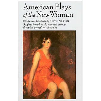 American Plays of the New Woman by Newlin & Keith
