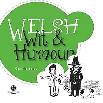 Welsh Wit & Humour - Packed with Fun for All the Family by Camilla Zaj