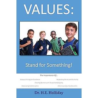 Values Stand for Something by Holliday & Henry E.
