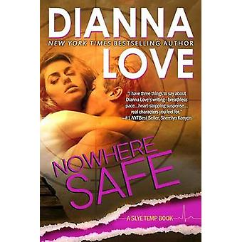 Nowhere Safe Slye Temp Book 1 by Love & Dianna