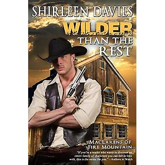 Wilder Than The Rest MacLarens of Fire Mountain by Davies & Shirleen
