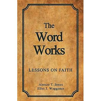 The Word Works Lessons on Faith by Jones & Alonzo T.